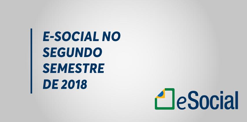 E-Social no Segundo Semestre de 2018